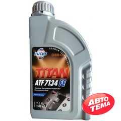 Трансмиссионное масло FUCHS Titan ATF 7134 FE - Интернет магазин резины и автотоваров Autotema.ua