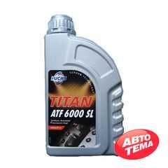 Трансмиссионное масло FUCHS Titan ATF 6000 SL - Интернет магазин резины и автотоваров Autotema.ua